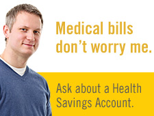 Learn about our Health Savings Accounts.