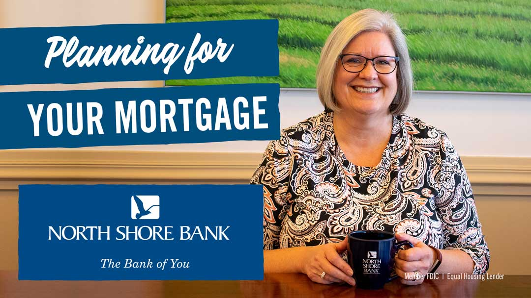 Planning for Your Mortgage with North Shore Bank