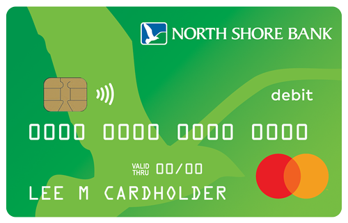 Your Student Checking account includes a North Shore Bank Standard Debit Card